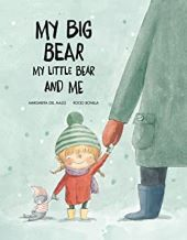 My Big Bear My Little Bear and Me by Margarita Del Mazo illustrated by Rocio Bonilla