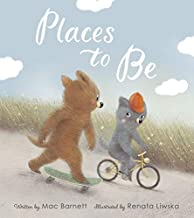 Places to Be by Mac Barnett illustrated by Renata Liwska