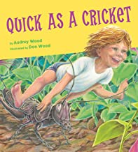 Quick as a Cricket by Audrey Wood Illustrated by Don Wood