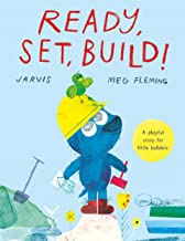 Ready, Set, Build! by Meg Fleming illustrated by Jarvis