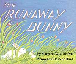 The Runaway Bunny by Margaret Wise Brown illustrated by Clement Hurd