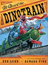 All Aboard the Dinotrain by Deb Lund illustrated by Howard Fine