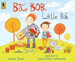Big Bob, Little Bob by James Howe illustrated by Laura Ellen Anderson