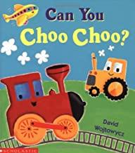 Can You Choo Choo? by David Wojtowycz