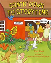 Comin' Down to Storytime by Rob Reid illustrated by Nadine Bernard Westcott