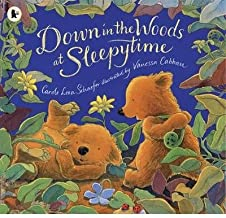Down in the Woods at Sleeptime by Carole Lexa Schaefer illustrated by Vanessa Cabban