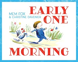 Early One Morning by Mem Fox illustrated by Christine Davenier
