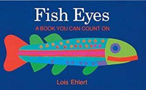 Fish Eyes by Lois Ehlert