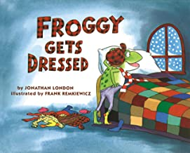 Froggy Gets Dressed by Jonathan London illustrated by Frank Remkiewicz