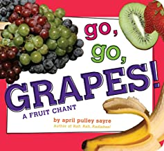 Go, Go, Grapes! by April Pulley Sayre