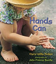 Hands Can by Cheryl Willis Hudson photographs by John-Francis Bourke