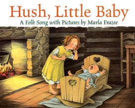Hush Little Baby by Marla Frazee