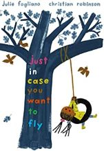 Just in Case You Want to Fly by Julie Fogliano illustrated by Christian Robinson