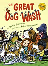 The Great Dog Wash by Shellie Braeuner illustrated by Robert Neubecker