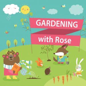 Gardening with Rose