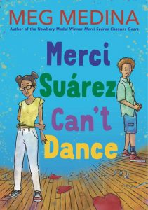 Merci Suarez can't dance by Meg Medina