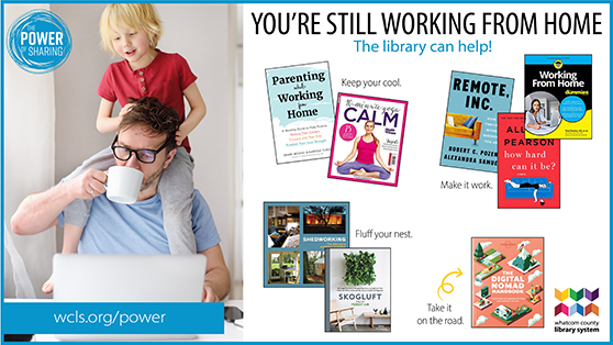 You're still working from home. The library can help. Read more.