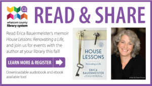 Read and Share: Erica Bauermeister's Memoir, House Lessons: Renovating a Life. Learn More and Register