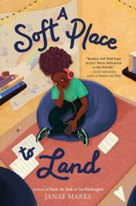 A Soft Place to Land by Janae Marks