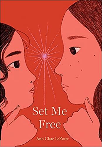 Set Me Free by Ann Clare LeZotte
